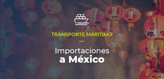 Utiliza el transporte marítimo para importar a México